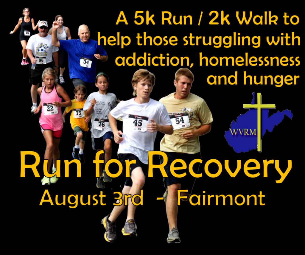 Run For Recovery 5K Run & 2K Walk – August 3 – Fairmont, WV